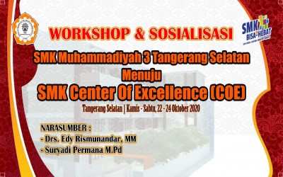 WORKSHOP DAN SOSIALISASI SMK MUHAMMADIYAH 3 TANGSEL MENUJU SMK CENTER OF EXCELLENCE (COE)